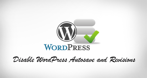 Disable WordPress Autosave and Revisions