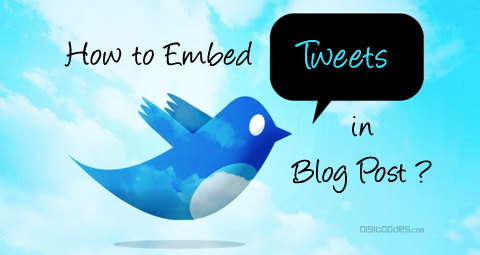 How to Embed a Tweet in Your Blog Post ?